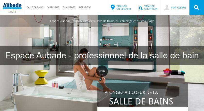 Espace aubade professionnel de la salle de bain douche for Catalogue salle de bain gratuit