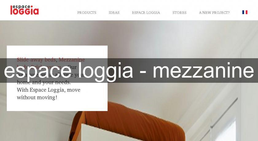 espace loggia mezzanine lit pratique. Black Bedroom Furniture Sets. Home Design Ideas
