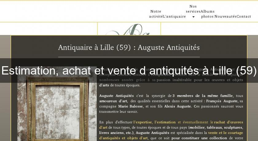 estimation achat et vente d 39 antiquit s lille 59 antiquit brocante. Black Bedroom Furniture Sets. Home Design Ideas