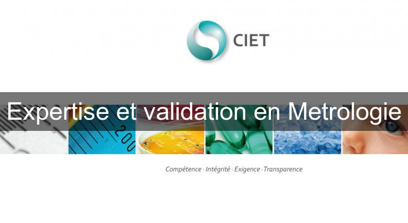 Expertise et validation en Metrologie