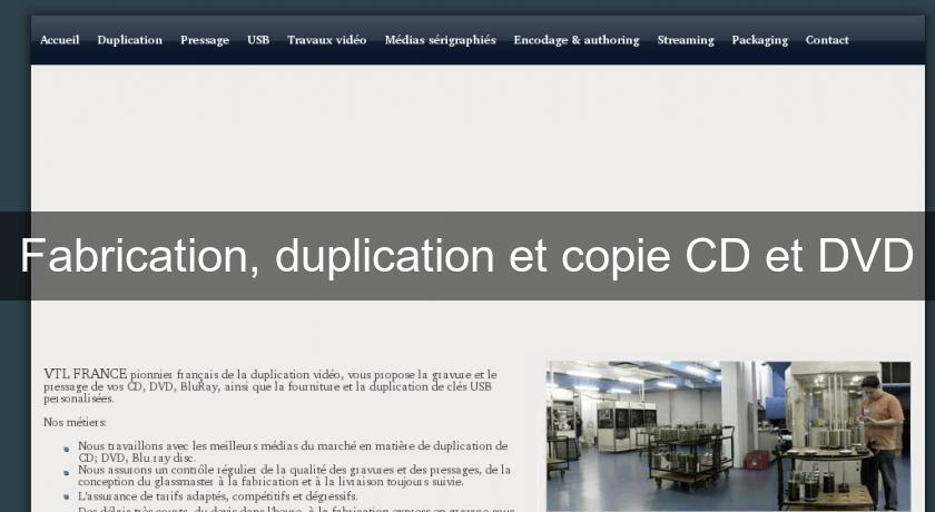 Fabrication, duplication et copie CD et DVD