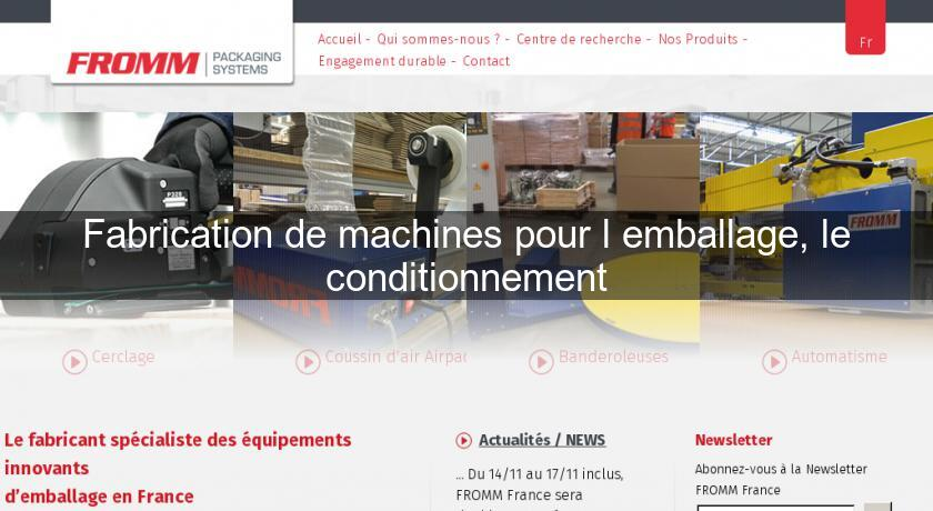 Fabrication de machines pour l'emballage, le conditionnement