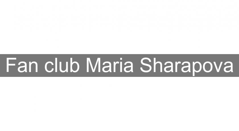 Fan club Maria Sharapova