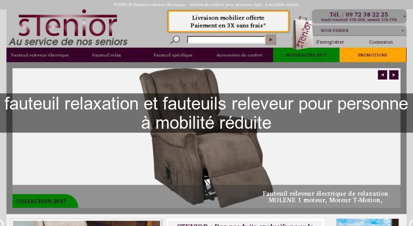 fauteuil relaxation et fauteuils releveur pour personne mobilit r duite mat riel handicap. Black Bedroom Furniture Sets. Home Design Ideas