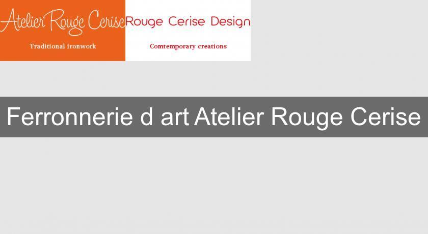 ferronnerie d 39 art atelier rouge cerise sculpture m tal. Black Bedroom Furniture Sets. Home Design Ideas
