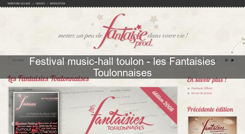 Festival music-hall toulon - les Fantaisies Toulonnaises