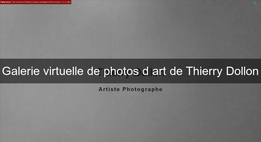 Galerie virtuelle de photos d'art de Thierry Dollon