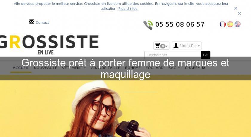 Grossiste Prêt à Porter Femme De Marques Et Maquillage Pret à Porter - Grossiste pret a porter femme