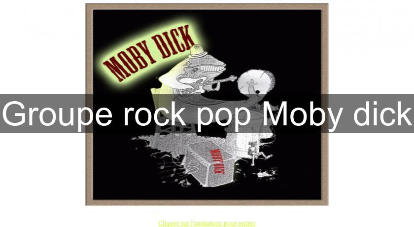 Groupe rock pop Moby dick