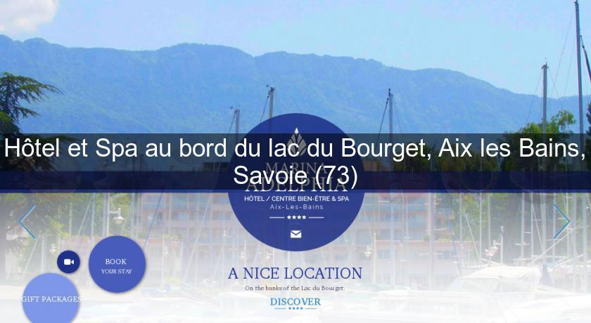 Hotel Et Spa Au Bord Du Lac Du Bourget Aix Les Bains Savoie 73
