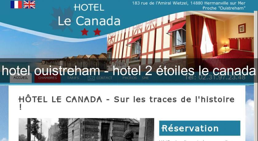 Hotel ouistreham hotel 2 toiles le canada h tel normandie for Hotels 2 etoiles