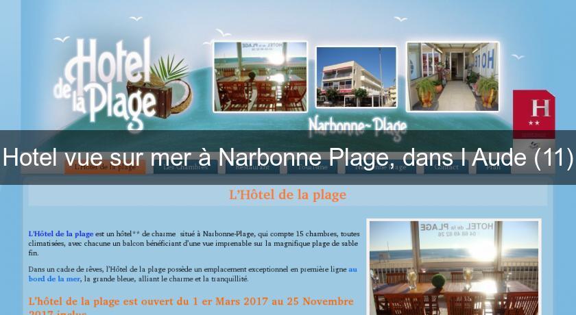 Hotel vue sur mer narbonne plage dans l 39 aude 11 h tel - Hotel narbonne plage avec piscine ...