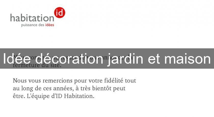 Idée Décoration Jardin Et Maison Idée Décoration