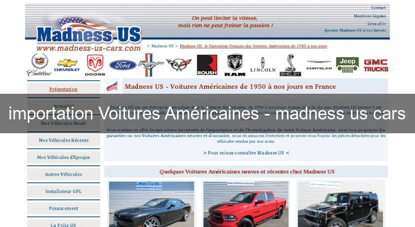 importation Voitures Américaines - madness us cars