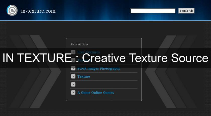 IN TEXTURE : Creative Texture Source
