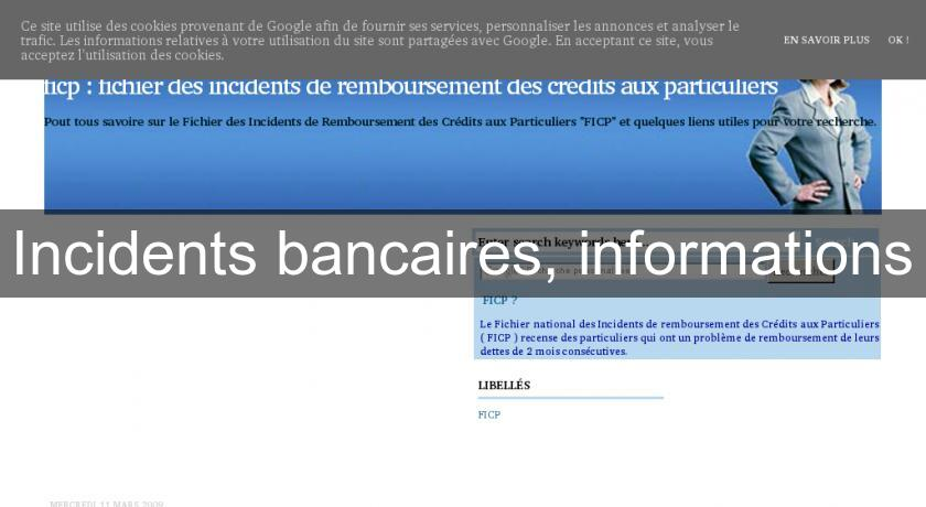 Incidents bancaires, informations