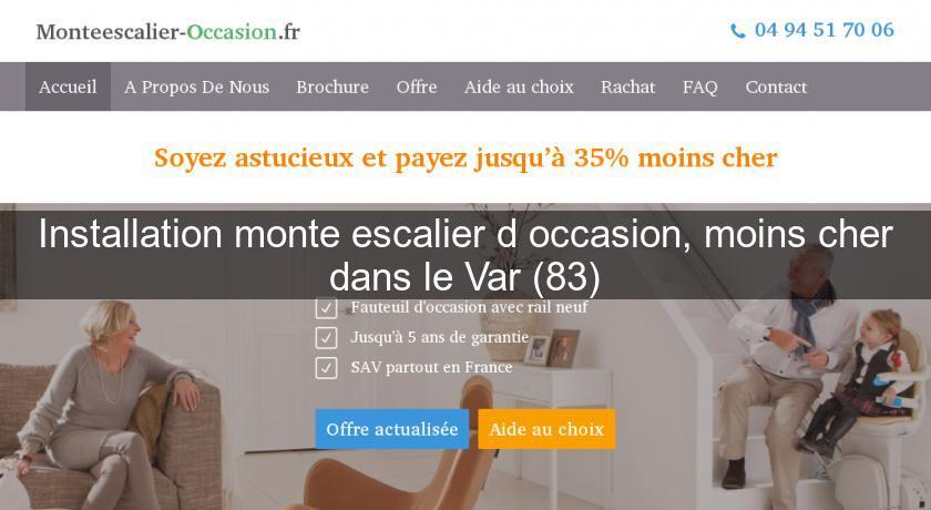 Installation Monte Escalier D'Occasion, Moins Cher Dans Le Var (83