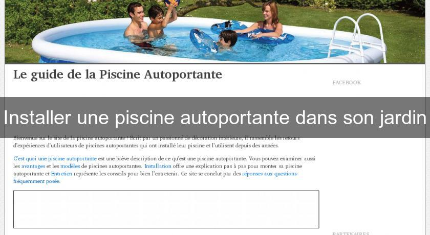Installer une piscine autoportante dans son jardin piscine for Installer une piscine