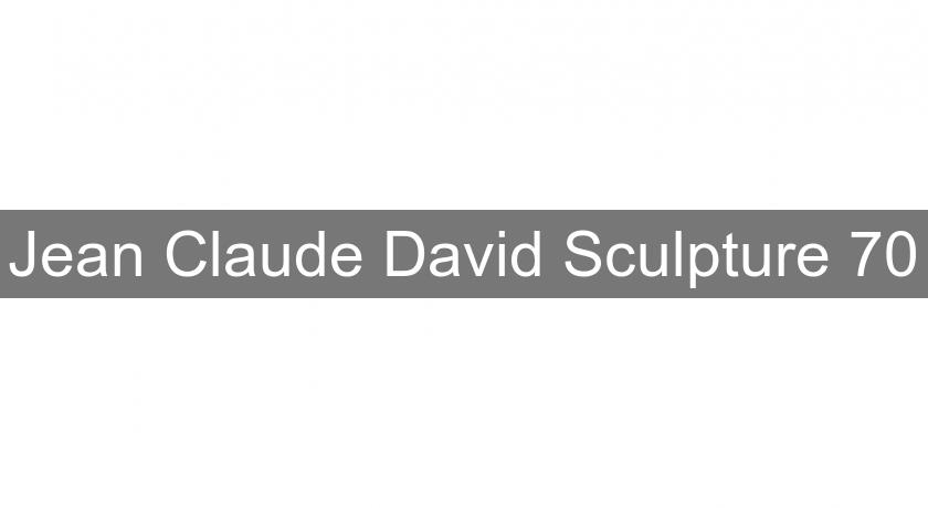 Jean Claude David Sculpture 70