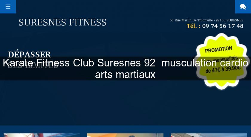 Karate Fitness Club Suresnes 92  musculation cardio arts martiaux
