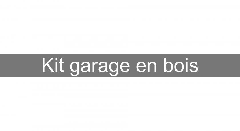 Kit garage en bois abri de jardin for Abri garage en kit