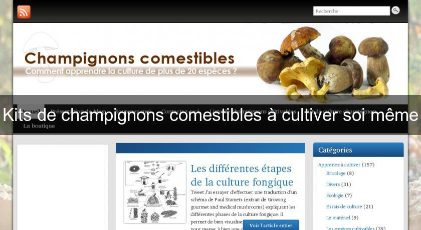 Kits de champignons comestibles cultiver soi m me fleurs - Calendrier des champignons comestibles ...