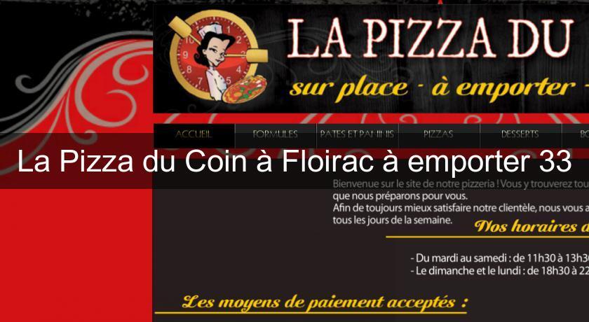 la pizza du coin floirac emporter 33 restaurant aquitaine. Black Bedroom Furniture Sets. Home Design Ideas