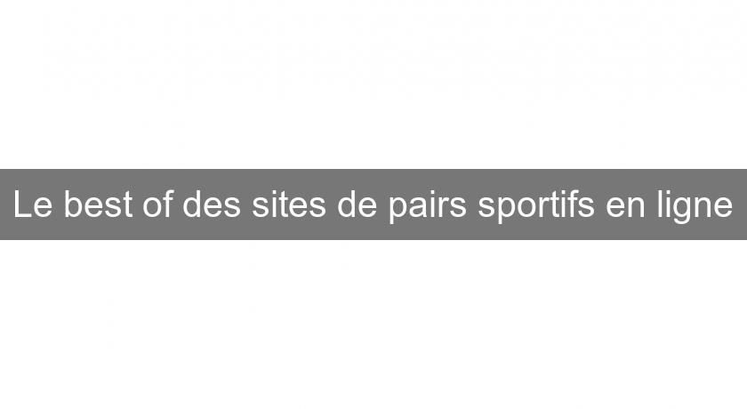 Le best of des sites de pairs sportifs en ligne