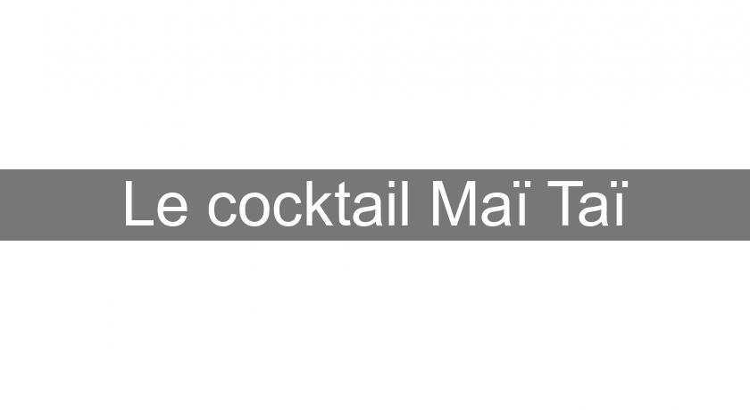 Le cocktail Maï Taï