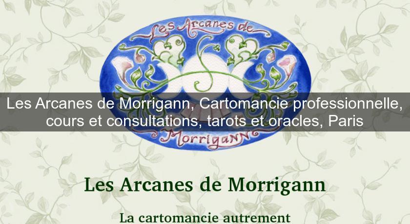 Les Arcanes de Morrigann, Cartomancie professionnelle, cours et  consultations, tarots et oracles, Paris Tarots b4963e94bb6b