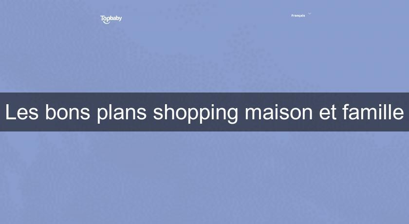 Les bons plans shopping maison et famille bons plans for Les bons plans du web