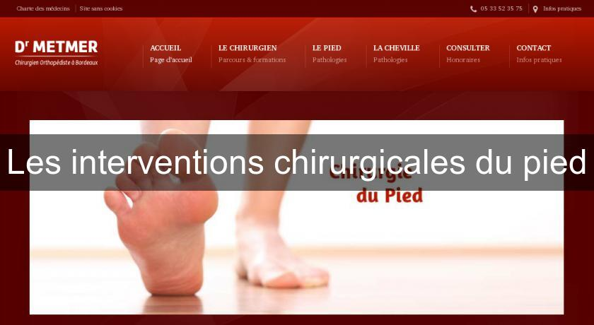 Les interventions chirurgicales du pied