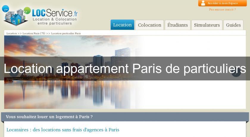 Location appartement paris de particuliers paris for Location appartement sans frais agence