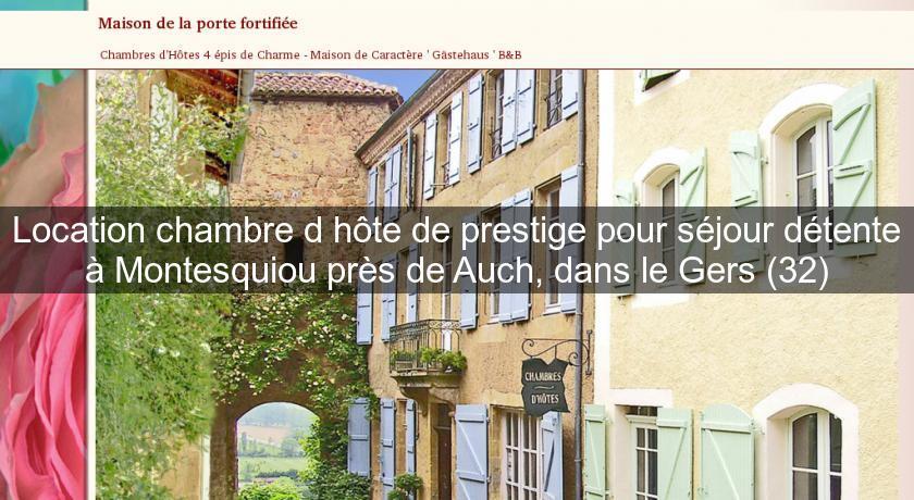 Location chambre d 39 h te de prestige pour s jour d tente montesquiou pr s de auch dans le gers - Chambres et tables d hotes dans le gers ...