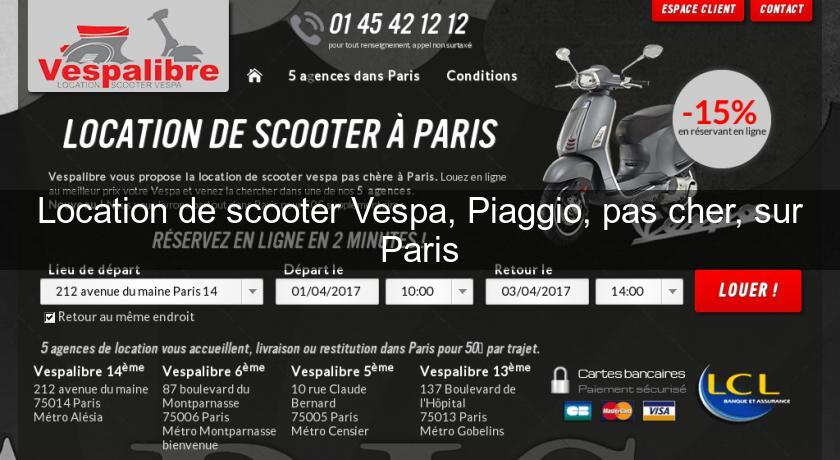 location de scooter vespa piaggio pas cher sur paris location moto v lo. Black Bedroom Furniture Sets. Home Design Ideas