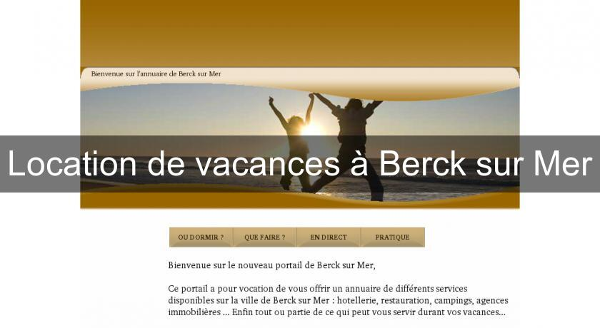 location de vacances berck sur mer guide par ville. Black Bedroom Furniture Sets. Home Design Ideas