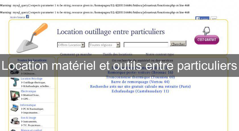 Location mat riel et outils entre particuliers mat riels btp - Location de chambre entre particulier ...