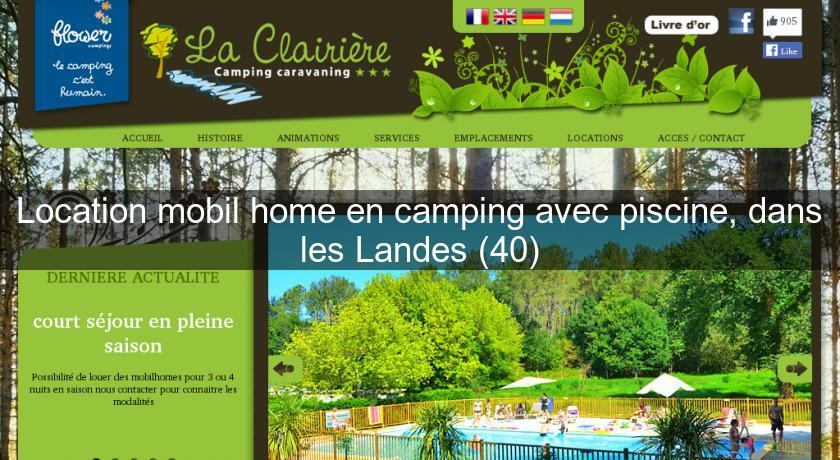 Location mobil home en camping avec piscine dans les Camping avec piscine dans les landes
