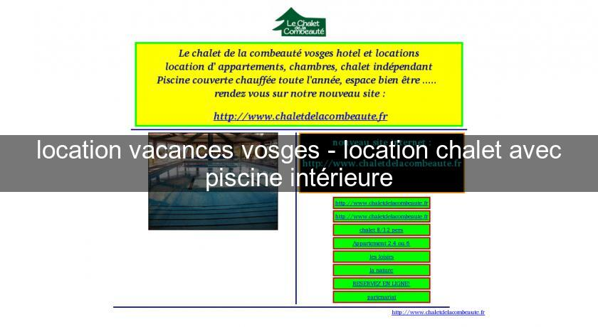 Site : Location Vacances Vosges   Location Chalet Avec Piscine Intérieure