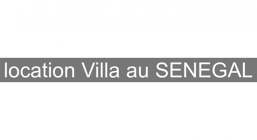location Villa au SENEGAL