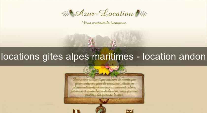 locations gites alpes maritimes - location andon