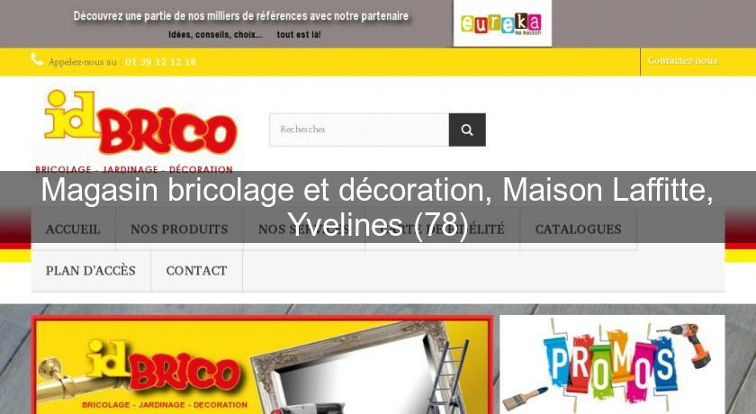 Site : Magasin Bricolage Et Décoration, Maison Laffitte, Yvelines (78)