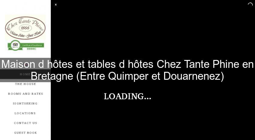 Maison d 39 h tes et tables d 39 h tes chez tante phine en for Chambre d hote quimper
