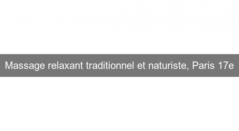 Massage relaxant traditionnel et naturiste, Paris 17e