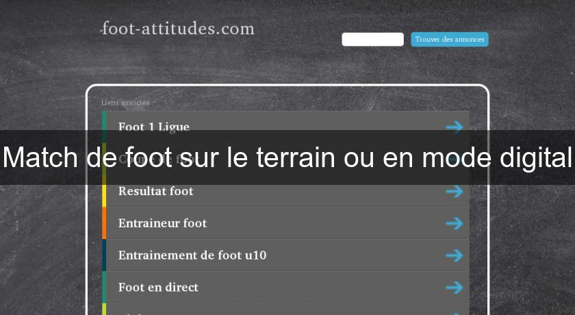 Match de foot sur le terrain ou en mode digital