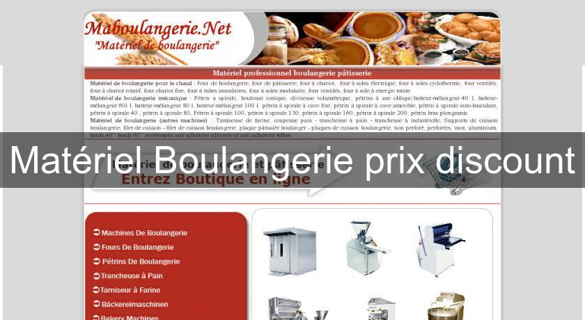 Mat riel boulangerie prix discount mat riel boulangerie et p tisserie - Cuisine prix discount ...