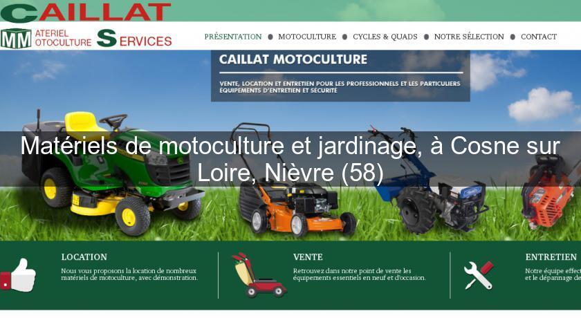 Matériels de motoculture et jardinage, à Cosne sur Loire, Nièvre (58 ...