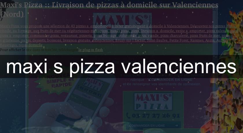 maxi 39 s pizza valenciennes livraison domicile. Black Bedroom Furniture Sets. Home Design Ideas