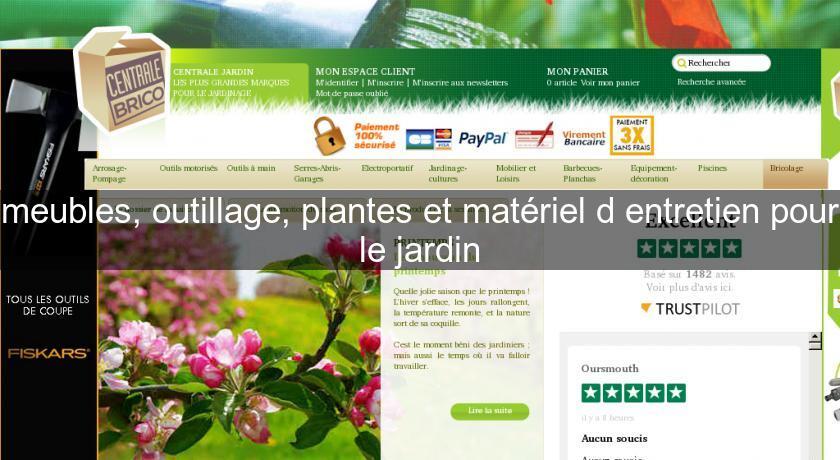 Meubles outillage plantes et mat riel d 39 entretien pour for Entretien materiel jardinage