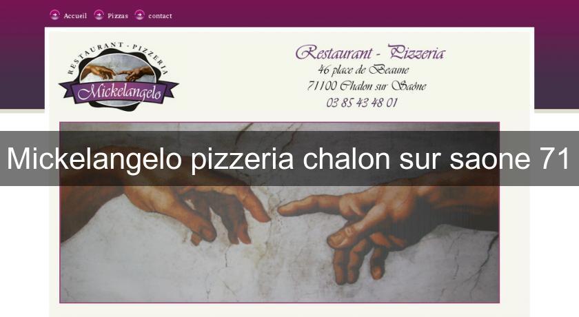 Mickelangelo pizzeria chalon sur saone 71 restaurant bourgogne for Chalon sur saone 71